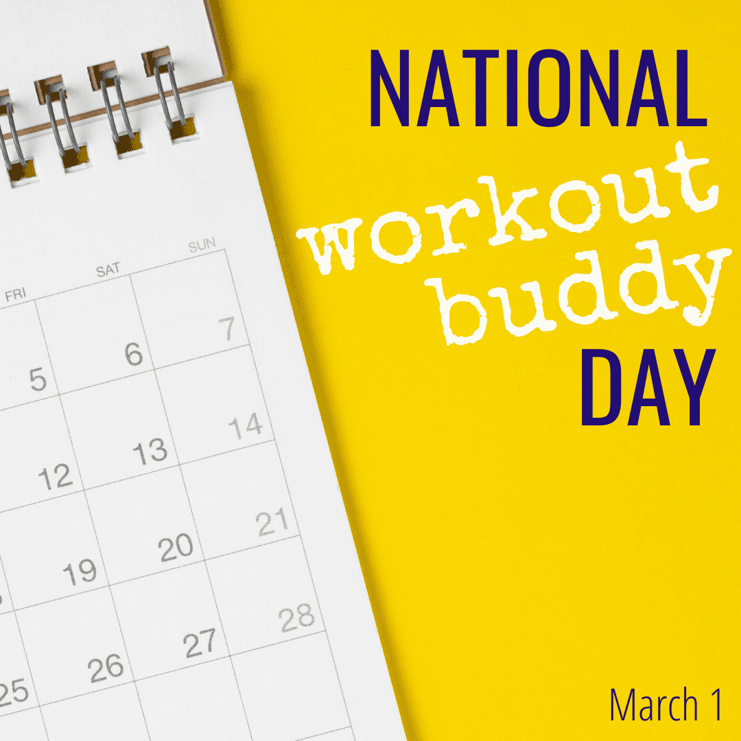 National Workout Buddy Day; March 1st